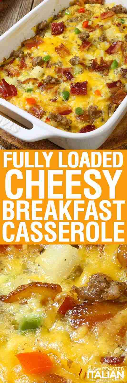 Fully Loaded Cheesy Breakfast Casserole