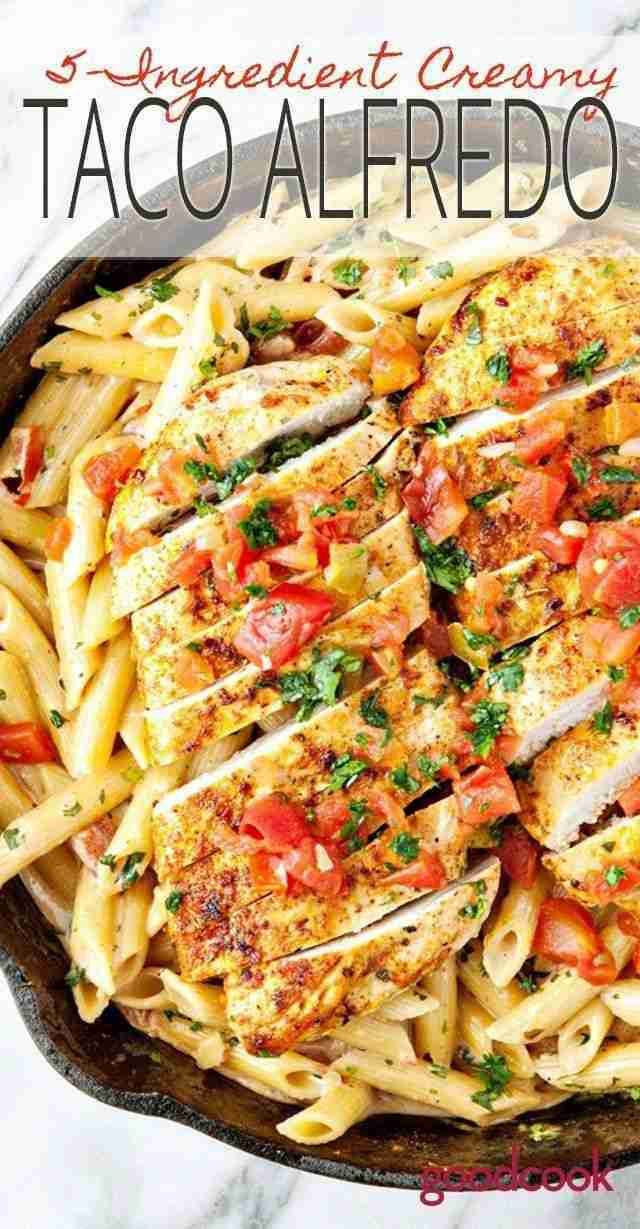 5-Ingredient Creamy Chicken Taco Alfredo – Good Cook