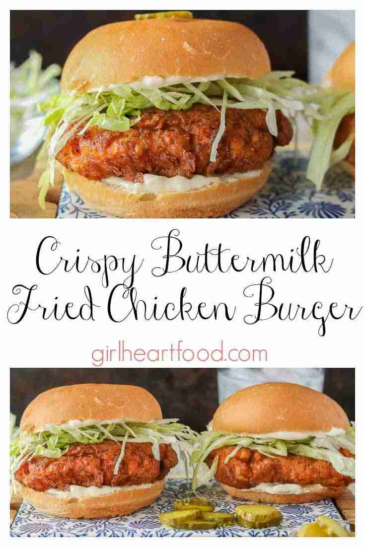 Buttermilk Fried Crispy Chicken Burger – Girl Heart Food
