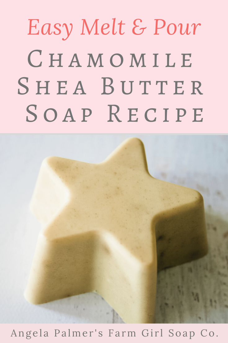 Easy Melt and Pour Chamomile Shea Butter Soap Recipe