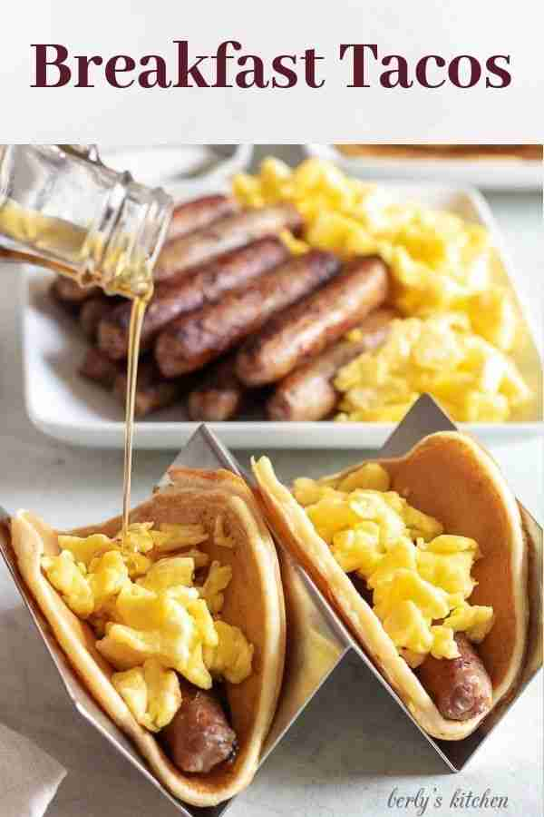 Pancakes and Sausage Breakfast Tacos