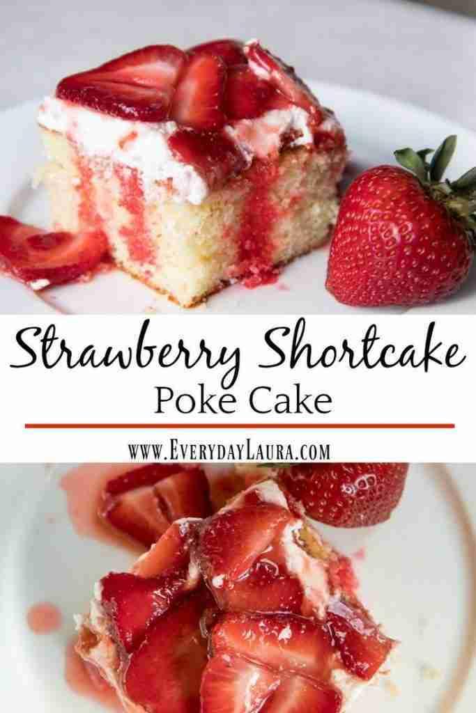 STRAWBERRY SHORTCAKE POKE CAKE | Everyday Laura