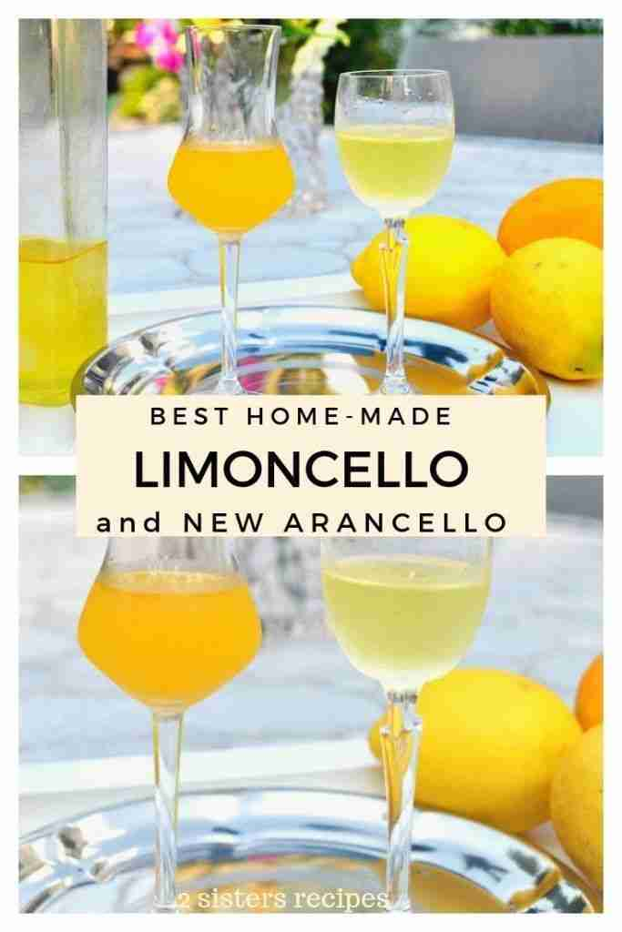 Best Home-Made Limoncello and NEW Arancello