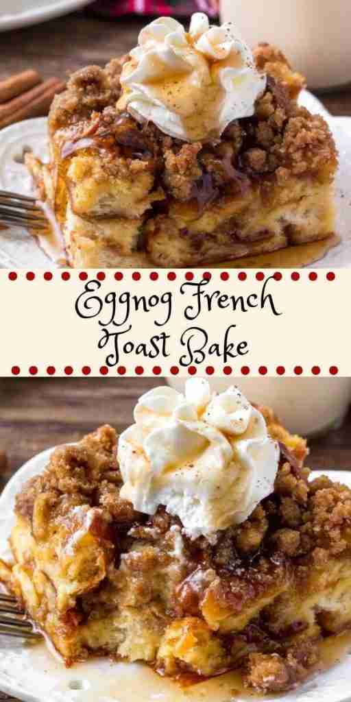 Eggnog French Toast Bake – with Easy Make Ahead Option