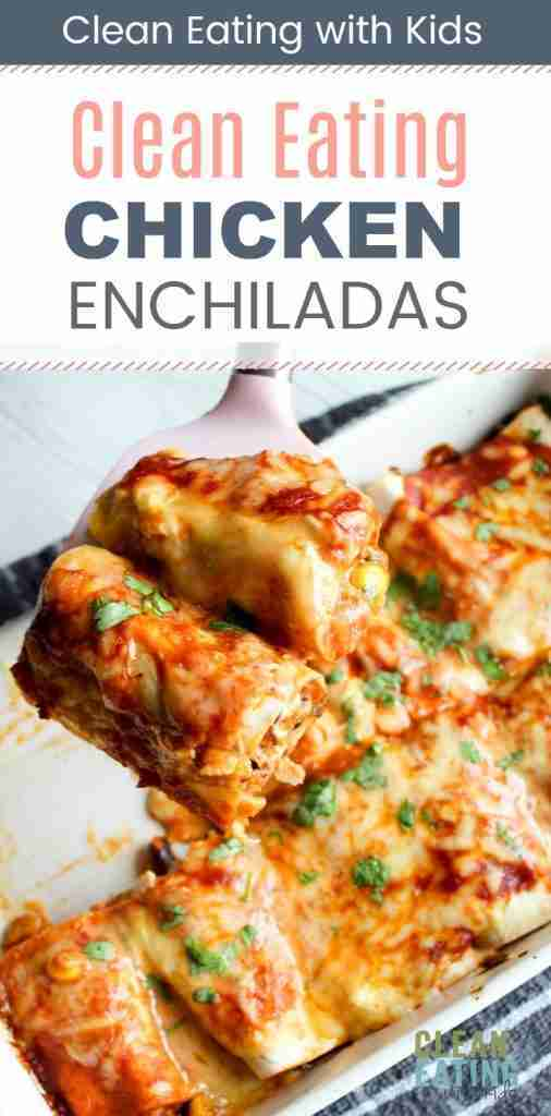 Healthy Chicken Enchiladas – Clean Eating with kids
