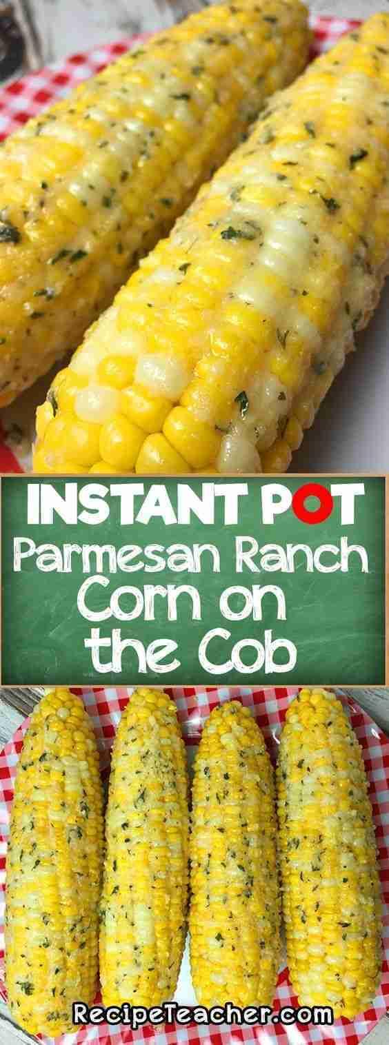 Instant Pot Parmesan Ranch Corn on the Cob – RecipeTeacher