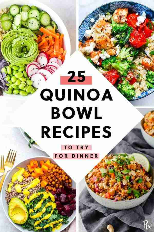 25 Quinoa Bowl Recipes to Try for Dinner