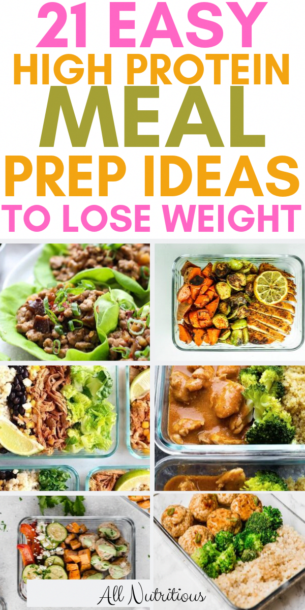 21 Easy High Protein Meal Prep Ideas to Lose Weight