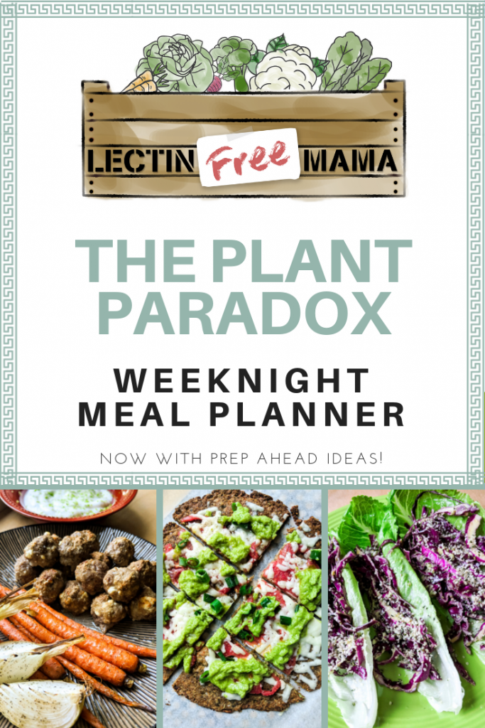 The Plant Paradox Weeknight Meal Planner – Lectin Free Mama