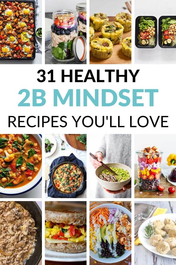 2B Mindset Recipes | Easy Meals To Get You Results