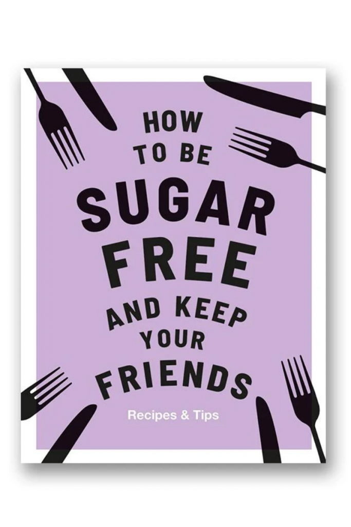 Chronicle Books – How to be Sugar Free and Keep Your Friends