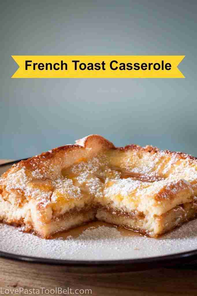 French Toast Casserole- (breakfast, make ahead, brunch, recipes, bread)