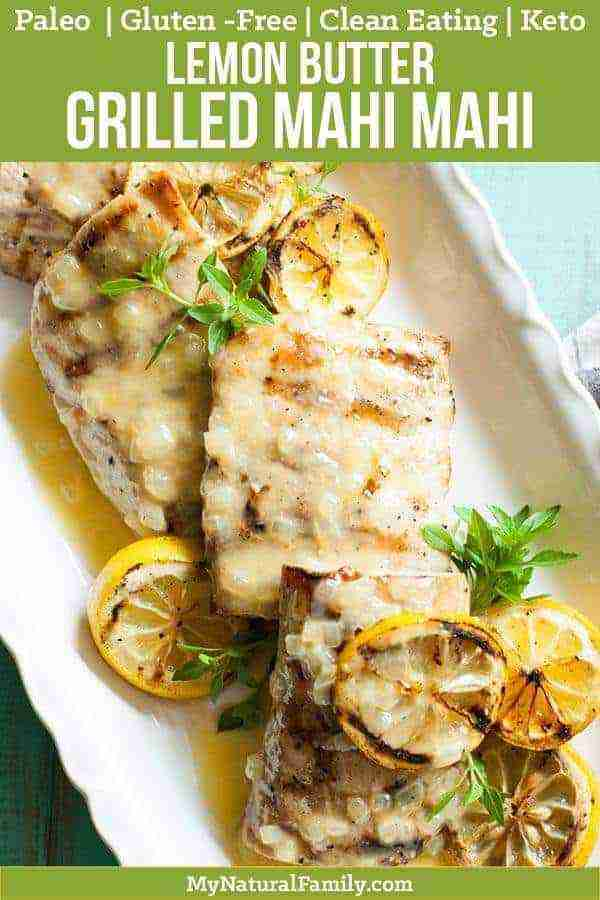 Grilled Mahi Mahi Recipe in a Lemon Butter Sauce – My Natural Family