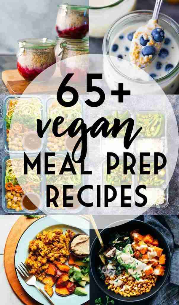 33 Vegan Meal Prep Recipes for Breakfast, Lunch & Dinner