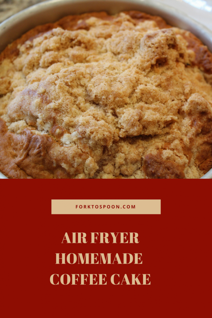 Air Fryer, Homemade Coffee Cake – Fork To Spoon
