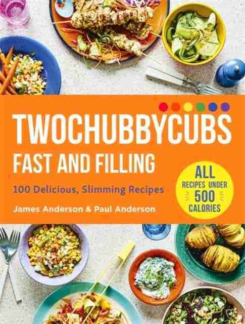 Twochubbycubs Fast and Filling, 100 Delicious Slimming Recipes