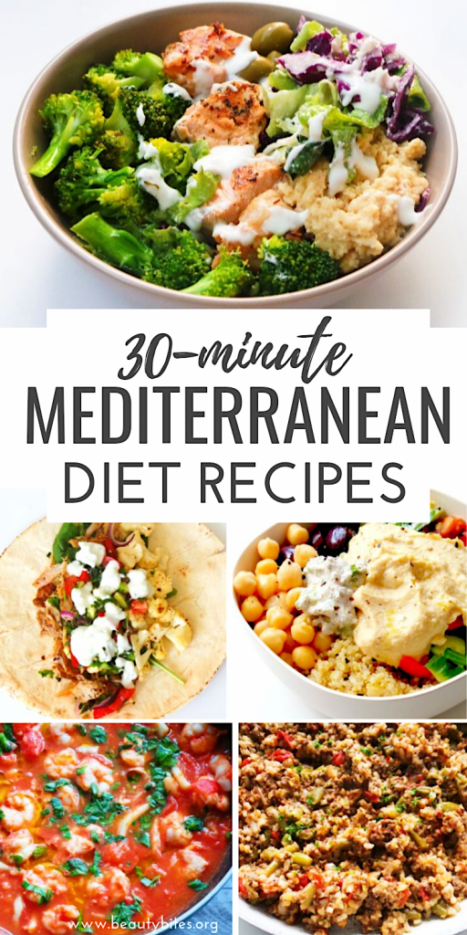40+ Mediterranean Diet Recipes That Take 30 Minutes Or Less – Beauty Bites