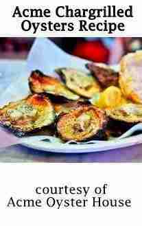 Acme Chargrilled Oysters | Louisiana Kitchen & Culture