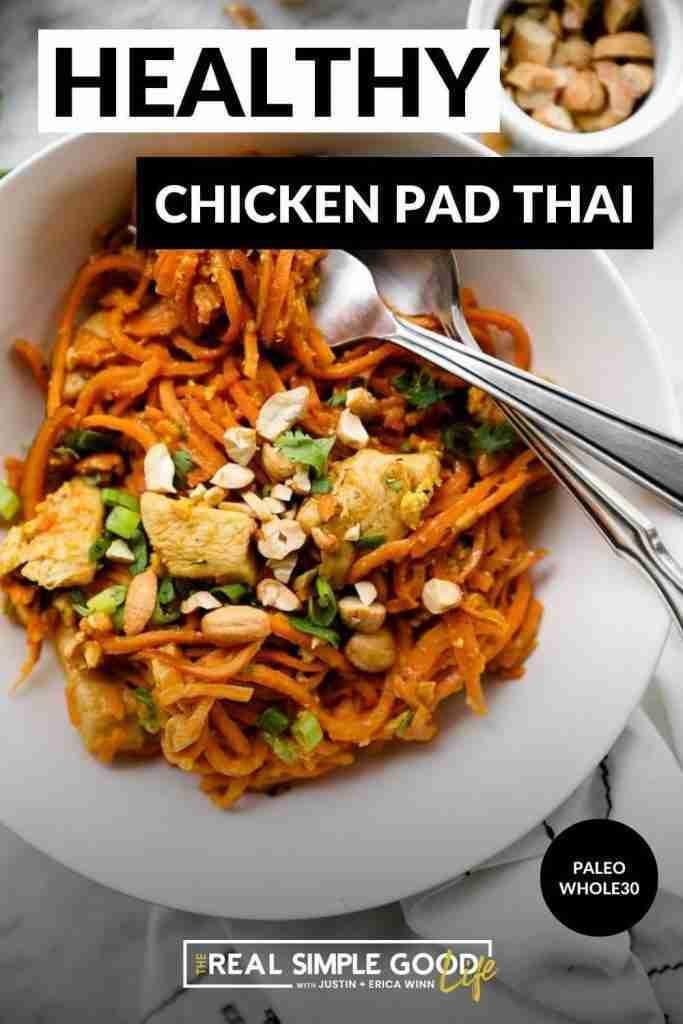 Healthy Sweet Potato Chicken Pad Thai Recipe (Paleo, Whole30 + Easy)