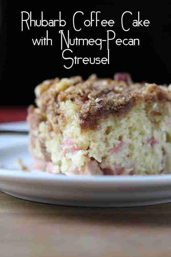Rhubarb Coffee Cake with Nutmeg & Pecan Streusel