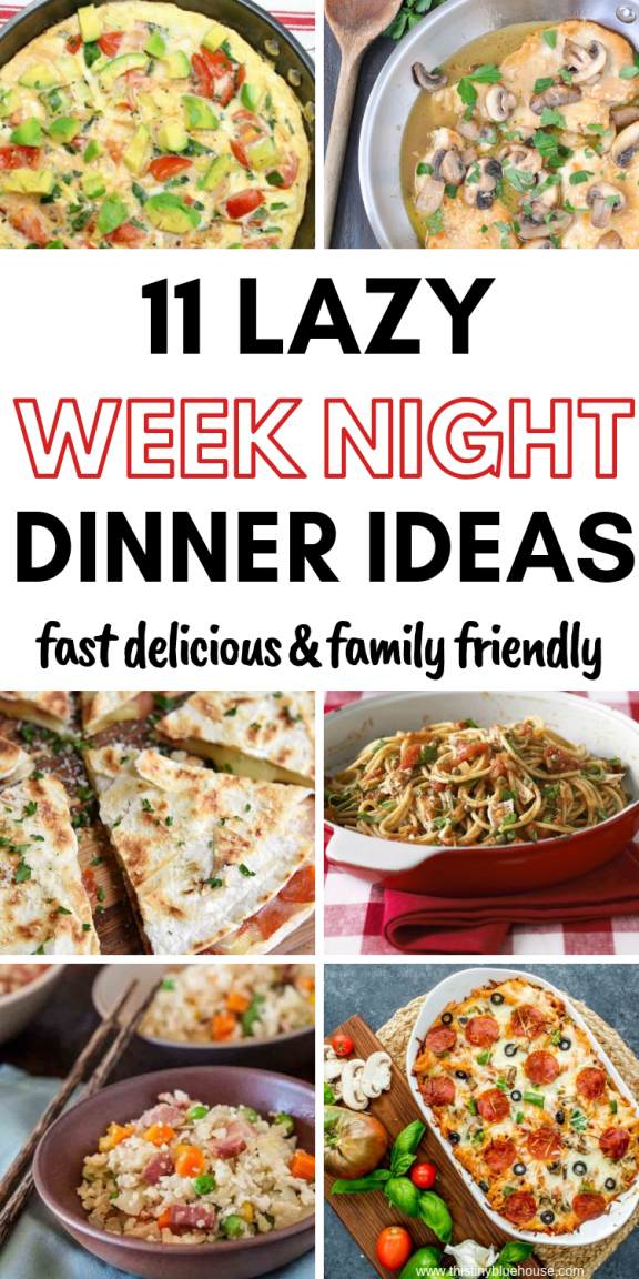 11 Popular Quick Lazy Weeknight Dinners You Need To Know About