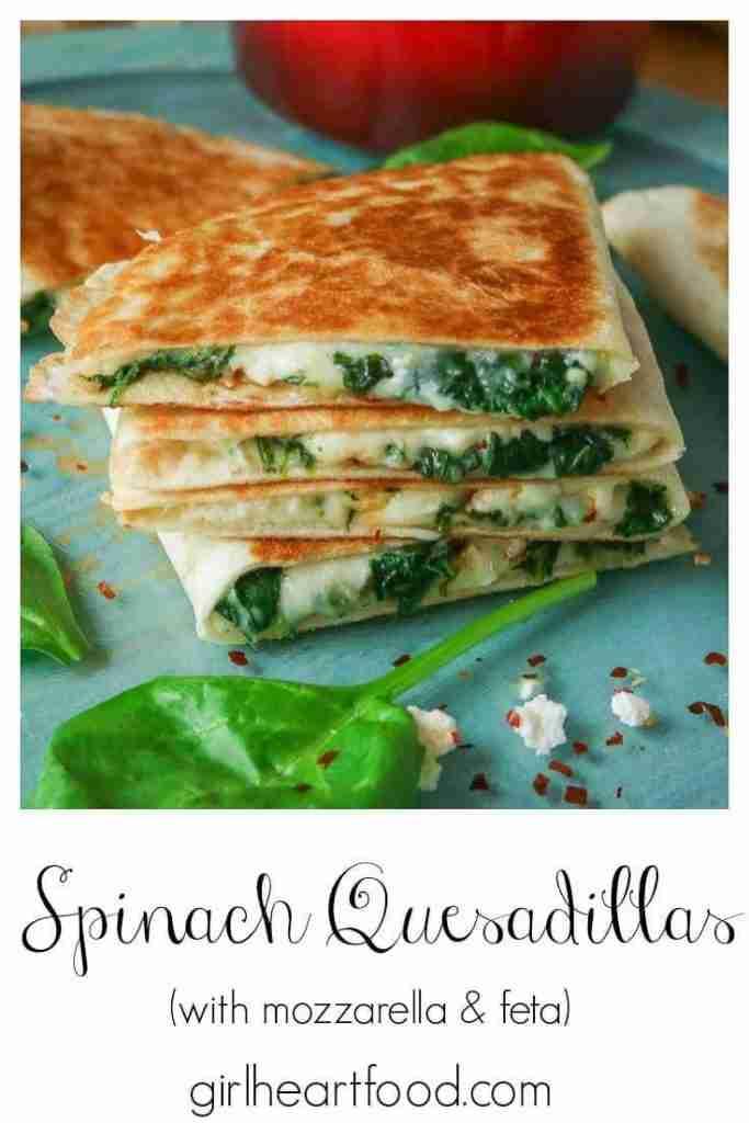 Cheesy Spinach Quesadillas (with mozzarella and feta)