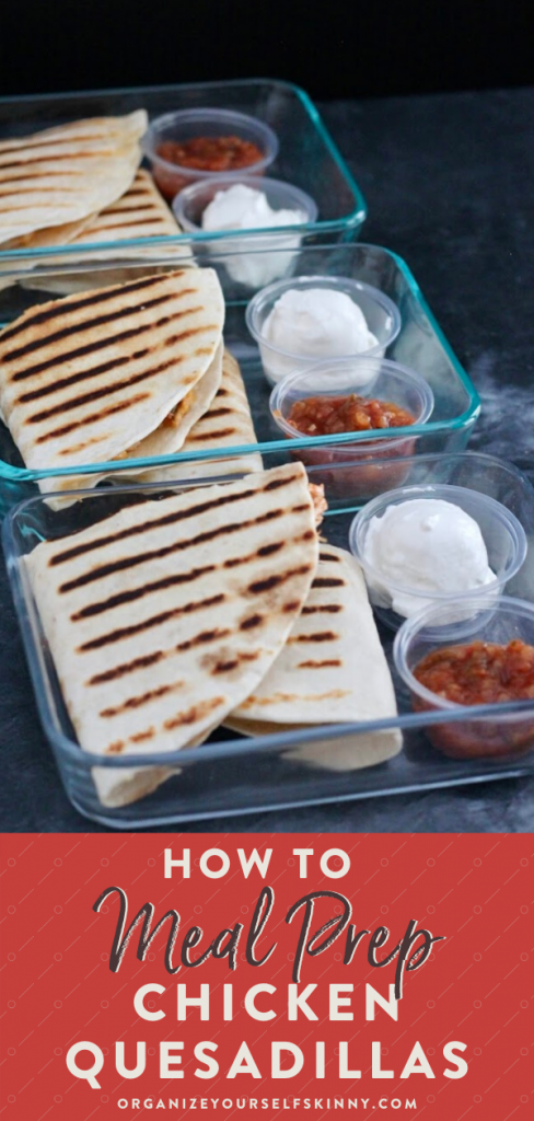 How to Meal Prep Chicken Quesadillas {3 Easy Methods}